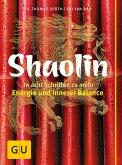Shaolin - In acht Schritten zu mehr Energie und innerer Balance (eBook, ePUB)