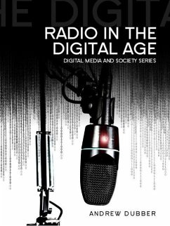 Radio in the Digital Age - Dubber, Andrew