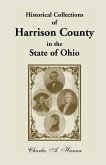 Historical Collections of Harrison County in the State of Ohio, with Lists of the First Land-Owners, Early Marriages (to 1841), Will Records (to 1861)