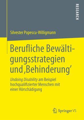 Berufliche Bewältigungsstrategien und ,Behinderung' - Popescu-Willigmann, Silvester