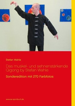 Das muskel- und sehnenstärkende Qigong by Stefan Wahle (eBook, ePUB)
