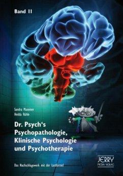 Dr. Psych's Psychopathologie, Klinische Psychologie und Psychotherapie 2 - Maxeiner, Sandra; Rühle, Hedda