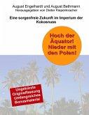 Hoch der Äquator! Nieder mit den Polen! Eine sorgenfreie Zukunft im Imperium der Kokosnuss (eBook, ePUB)