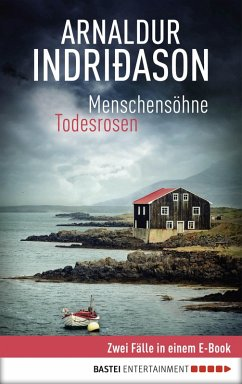 Menschensöhne / Todesrosen: Zwei Fälle für Kommissar Erlendur in einem E-Book (eBook, ePUB) - Indriðason, Arnaldur