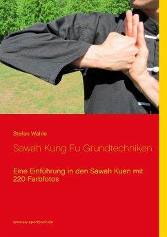 Sawah Kung Fu Grundtechniken (eBook, ePUB)