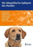 Die idiopathische Epilepsie des Hundes (eBook, ePUB)
