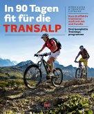 In 90 Tagen fit für die Transalp (eBook, PDF)