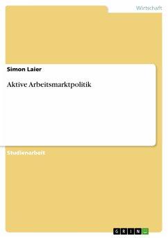 Aktive Arbeitsmarktpolitik (eBook, PDF)