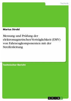 Messung und Prüfung der elektromagnetischen Verträglichkeit (EMV) von Fahrzeugkomponenten mit der Streifenleitung (eBook, PDF)