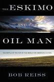 The Eskimo and The Oil Man (eBook, ePUB)