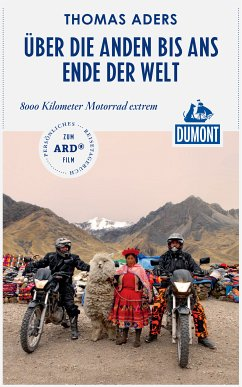 DuMont Reiseabenteuer Über die Anden bis ans Ende der Welt (eBook, ePUB) - Aders, Thomas