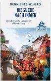 DuMont Reiseabenteuer Die Suche nach Indien (eBook, ePUB)