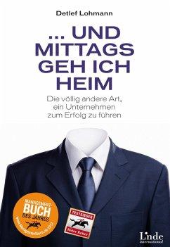 ... und mittags geh ich heim (eBook, ePUB) - Lohmann, Detlef
