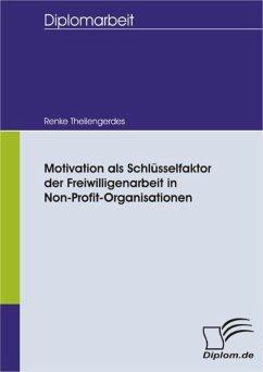 Motivation als Schlüsselfaktor der Freiwilligenarbeit in Non-Profit-Organisationen (eBook, PDF) - Theilengerdes, Renke