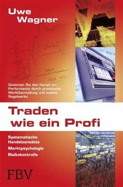 Traden wie ein Profi (eBook, PDF) - Wagner, Uwe