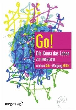 Go! Die Kunst das Leben zu meistern (eBook, PDF) - Buhr, Andreas; Müller, Wolfgang; Lüpertz, Markus