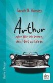Arthur oder Wie ich lernte, den T-Bird zu fahren (eBook, ePUB)