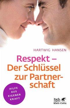 Respekt - Der Schlüssel zur Partnerschaft (eBook, ePUB) - Hansen, Hartwig