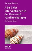 A bis Z der Interventionen in der Paar- und Familientherapie (eBook, ePUB)