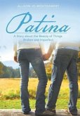 Patina: A Story about the Beauty of Things Broken and Imperfect