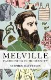 Melville: Fashioning in Modernity