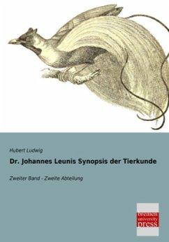 Dr. Johannes Leunis Synopsis der Tierkunde