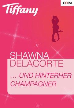 ... und hinterher Champagner (eBook, ePUB)