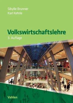 Volkswirtschaftslehre - Brunner, Sibylle; Kehrle, Karl