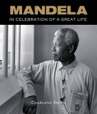 Mandela: In Celebration of a Great Life