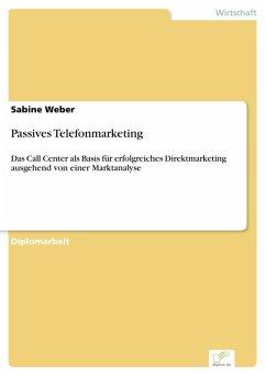 Passives Telefonmarketing (eBook, PDF) - Weber, Sabine