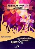 Abrid las puertas a Cristo, catequesis para jóvenes : confirmación 2