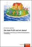 Die Insel FLEX und wir darauf