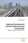 Highway Development Decision-Making Under Uncertainty: