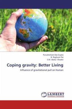 Coping gravity: Better Living
