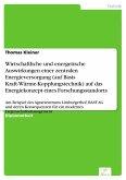 Wirtschaftliche und energetische Auswirkungen einer zentralen Energieversorgung (auf Basis Kraft-Wärme-Kopplungstechnik) auf das Energiekonzept eines Forschungsstandorts (eBook, PDF)