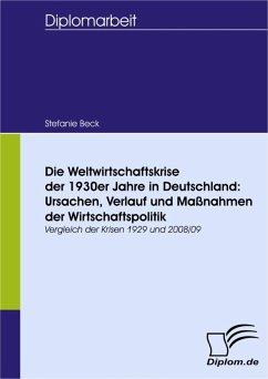 Die Weltwirtschaftskrise der 1930er Jahre in Deutschland: Ursachen, Verlauf und Maßnahmen der Wirtschaftspolitik (eBook, PDF) - Beck, Stefanie