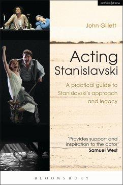 Acting Stanislavski - Gillett, John (Independent scholar, UK)