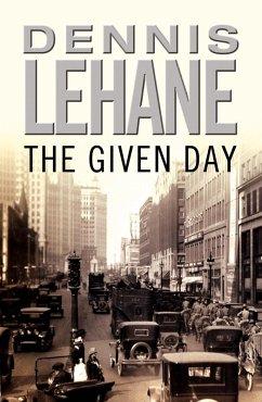 The Given Day (eBook, ePUB) - Lehane, Dennis