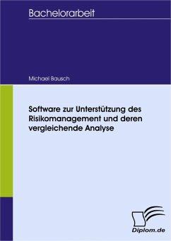 Software zur Unterstützung des Risikomanagement und deren vergleichende Analyse (eBook, PDF)