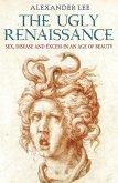 The Ugly Renaissance (eBook, ePUB)