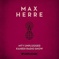 Mtv Unplugged Kahedi Radio Show - Herre,Max