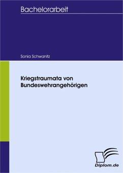 Kriegstraumata von Bundeswehrangehörigen (eBook, PDF) - Schwanitz, Sonia
