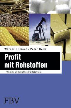 Profit mit Rohstoffen (eBook, PDF) - Ullmann, Werner; Heim, Peter