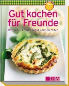 Gut kochen für Freunde (Minikochbuch) - Winnewisser, Sylvia; Sieck, Annerose