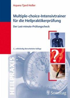 Multiple-Choice-Intensivtrainer für die Heilpraktikerprüfung (eBook, ePUB) - Holler, Arpana Tjard