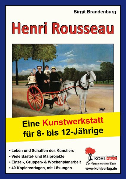 henri rousseau eine kunstwerkstatt f r 8 bis 12 j hrige ebook. Black Bedroom Furniture Sets. Home Design Ideas