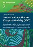 Soziales und emotionales Kompetenztraining (SEKT) für psychisch kranke Straftäter mit Erkrankungen aus dem schizophrenen Formenkreis und komorbiden Störungen wie Substanzmissbrauch und Persönlichkeitsstörungen
