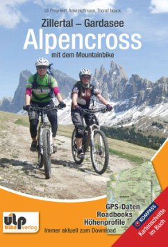 Zillertal - Gardasee - Alpencross mit dem Mountainbike - Preunkert, Uli; Hoffmann, Anke; Noack, Thoralf