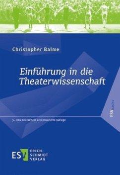 Einführung in die Theaterwissenschaft - Balme, Christopher