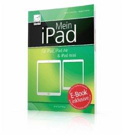 Mein iPad - für iPad, iPad Air & iPad mini - Ochsenkühn, Anton; Krimmer, Michael